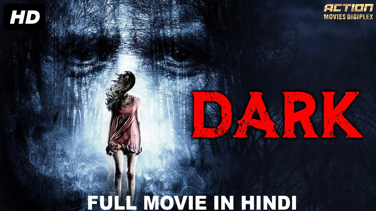 Download DARK - Blockbuster Hindi Dubbed Full Horror Movie   South Indian Movies Dubbed In Hindi Full Movie