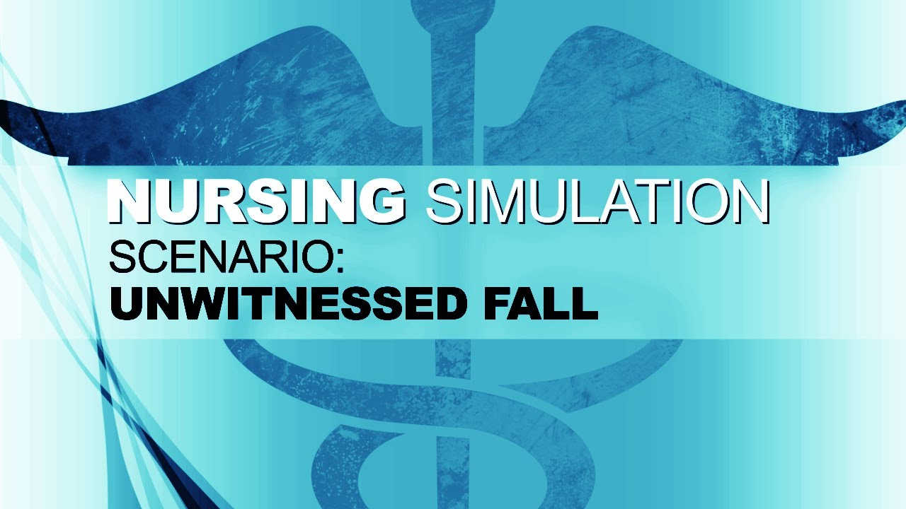 Download Nursing Simulation Scenario: Unwitnessed Fall