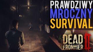 PRAWDZIWIE MROCZNY SURVIVAL - DEAD FRONTIER II