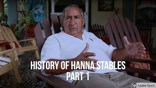 Hanna Stables History - An Interview with Rudy Juan