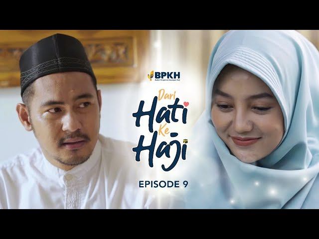 Dari Hati ke Haji Eps 9 FINAL - Web Series Inspirasi
