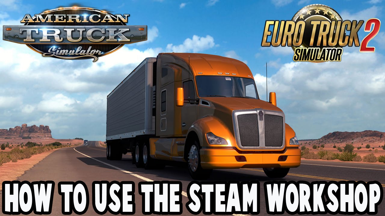 How to install mods using the Steam Workshop in American Truck Simulator  and ETS2