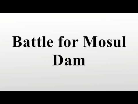 Battle for Mosul Dam