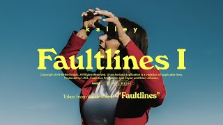 Faultlines I - kalley | Faultlines