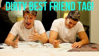 DIRTY BEST FRIEND TAG!!!