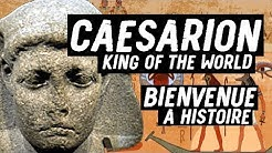 Caesarion - King Of The World - Bienvenue A Histoire