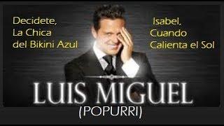 """KARAOKE """"Luis Miguel"""" Popurri (Decidete, La Chica del Bikini Azul, Isabel, Cuando Calienta el Sol)"""