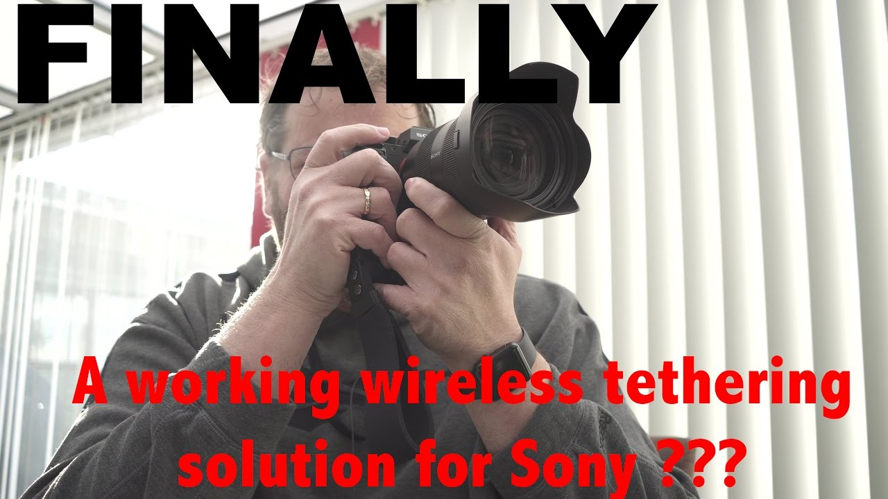 How to Wirelessly Trigger the Sony a7R II While Shooting Tethered