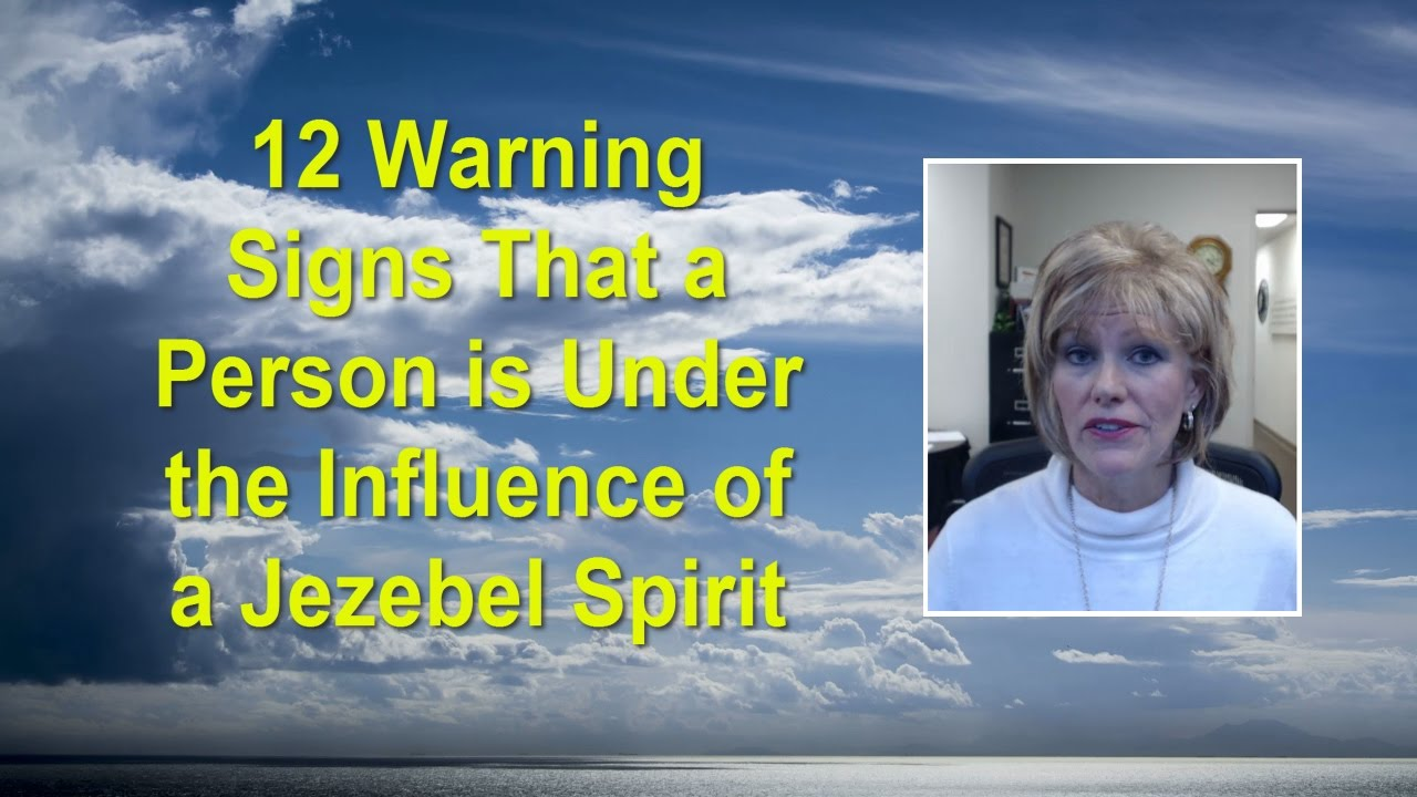 12 Warning Signs That a Person is Under the Influence of a Jezebel Spirit - YouTube