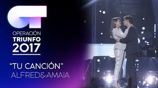 TU CANCIÓN - Alfred y Amaia (Segunda Actuación) | OT 2017 | Gala Eurovisión thumbnail