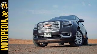 2015 GMC Acadia Review - تجربة جي ام سي اكاديا   - Dubai UAE by Motopedia.ae