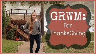 GRWM: ThanksGiving 2014 Thumbnail
