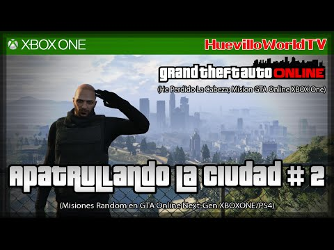 GTA V ONLINE (XBOX ONE) || APATRULLANDO LA CIUDAD #2 (Misiones co-op; He perdido la cabeza)