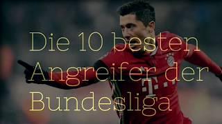 Die 10 besten Angreifer der Bundesliga-YK. Footballnews (eigene Meinung)