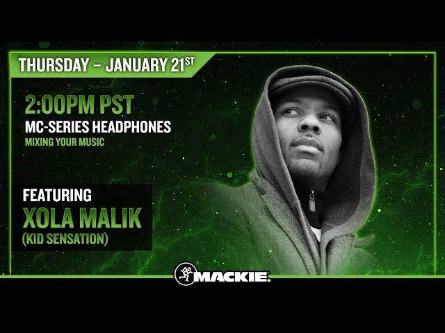 MC-Series Headphones – Mixing Your Music – Featuring Xola Malik (Kid Sensation)