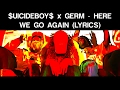 Download $UICIDEBOY$ x GERM HERE WE GO AGAIN (LYRICS) MP3 song and Music Video