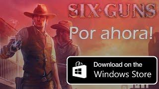 Descarga Six Guns en Windows 8.1 y 10  Windows Phone| Pedro1242