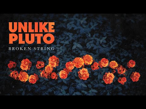 Unlike Pluto - Broken String