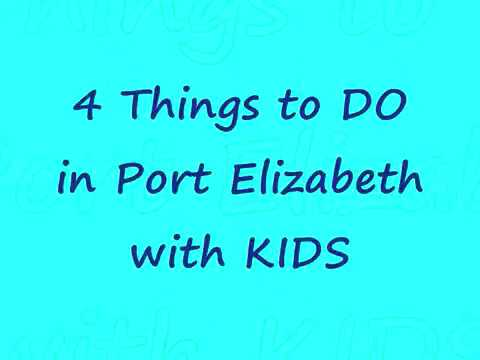 THINGS TO DO / PLACES TO GO IN PORT ELIZABETH WITH KIDS