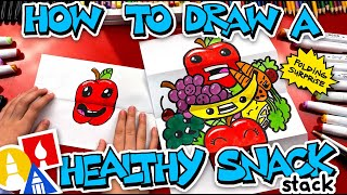 How To Draw A HeaĮthy Snack Stack - Folding Surprise