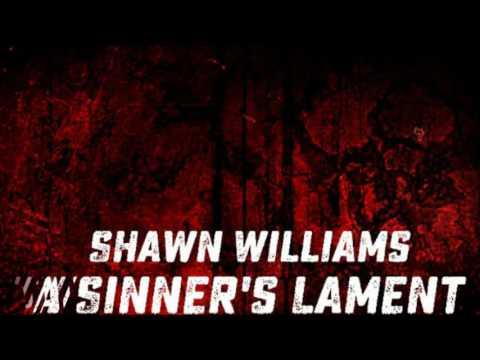 A Sinner's Lament (Original Written by Shawn Williams)