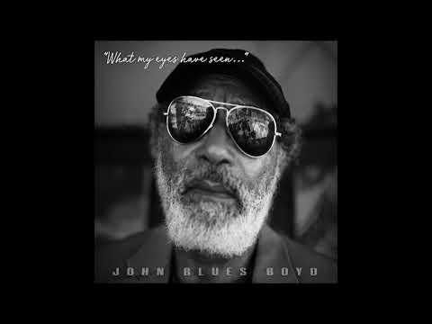 John Blues Boyd2019-What my eyes have seen Mp3