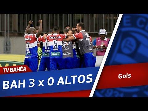 GOLS - Bahia 3x0 Altos