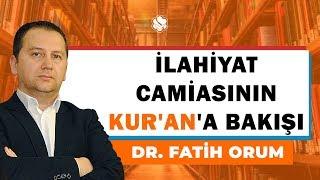 İlahiyat Camiasının Kur'an'a Bakışı / Dr. Fatih Orum