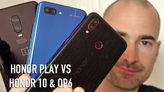 Huawei Honor Play vs Honor 10 vs OnePlus 6