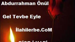 Video Abdurrahman Önül   Gel Tevbe Eyle download MP3, 3GP, MP4, WEBM, AVI, FLV Oktober 2018