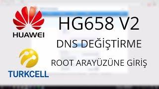 Huawei HG658 V2 DNS değiştirme ve arayüze ROOT user olarak giriş yapma.