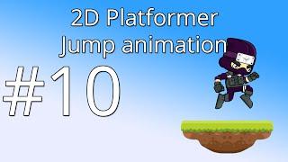10. Unity 5 tutorial for beginners: 2D Platformer - Jump animation