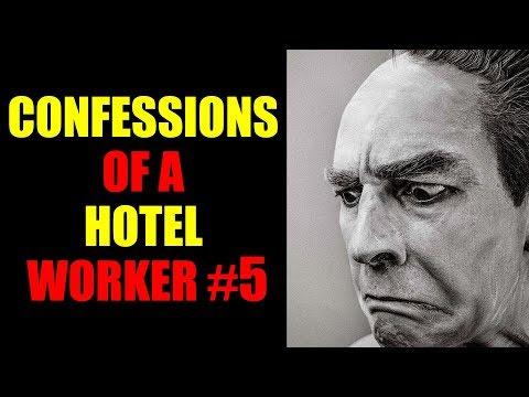 CONFESSIONS OF A HOTEL WORKER #5
