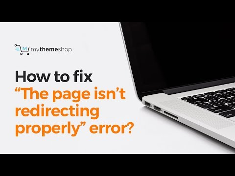 """How to fix """"The page isn't redirecting properly""""  error in WordPress?"""
