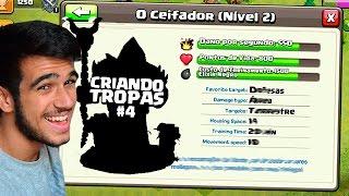 O CEIFADOR - CRIANDO NOVAS TROPAS NO CLASH OF CLANS #4