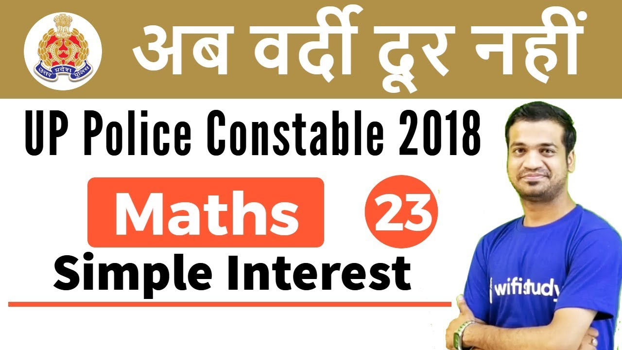 10:30 PM - UP Police 2018 | Maths by Naman Sir | Simple Interest