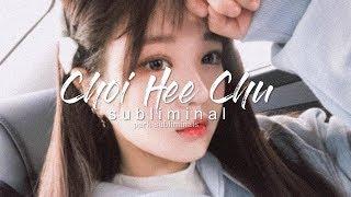 ❝choi hee chu❞ || subliminal