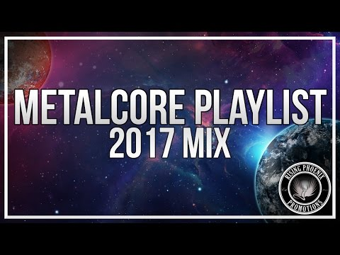 Metalcore Playlist | 2017 Mix