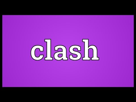 Clash Meaning
