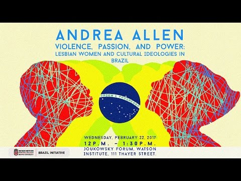 Violence, Passion, and Power: Lesbian Women and Cultural Ideologies in Brazil