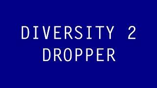 DIVERSITY 2 Dropper w/rsmalec