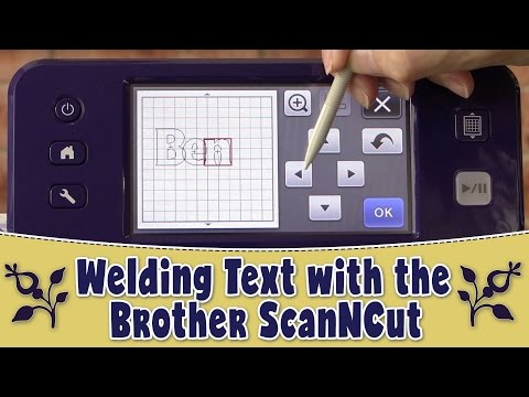 Brother Scan n Cut Tutorial- How to Weld Text on the Machine
