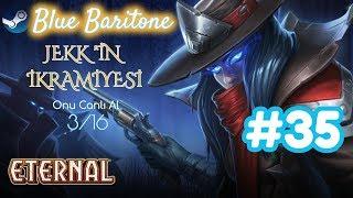 ETERNAL CARD GAME , ONU CANLI AL 3/16 , Türkçe , Bölüm 35 , Eğlenceli Oyun Videosu