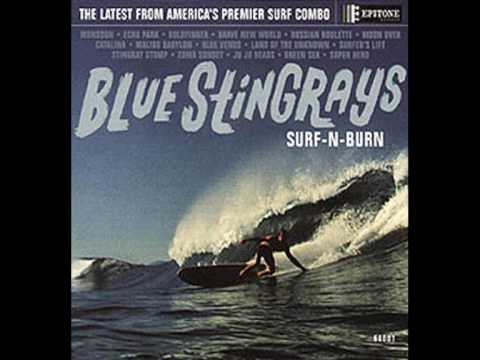 Blue Stingrays- Malibu Babylon