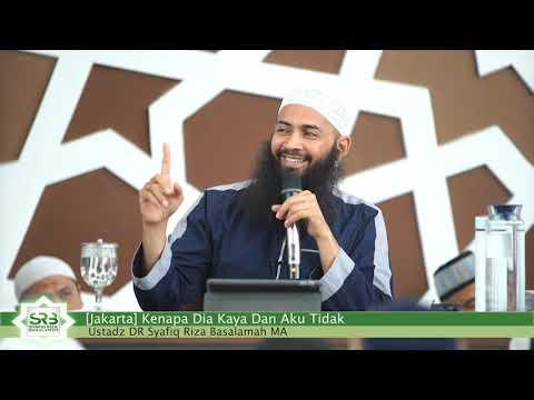 [Jakarta] Kenapa Dia Kaya Dan Aku Tidak - Ustdz DR Syafiq Riza Basalamah MA