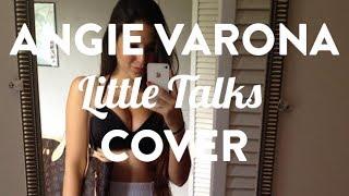 Angie Varona and Christian Varona -  Little Talks (Rough Draft)