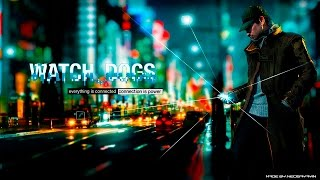Watch dogs - GMV - eyes of the storm