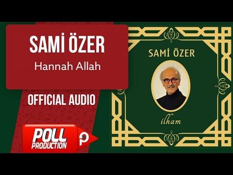 Sami Özer - Hannah Allah - ( Official Audio )