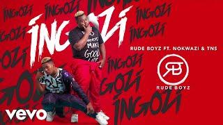 Rudeboyz - Ingozi (Audio) ft. Nokwazi, TNS