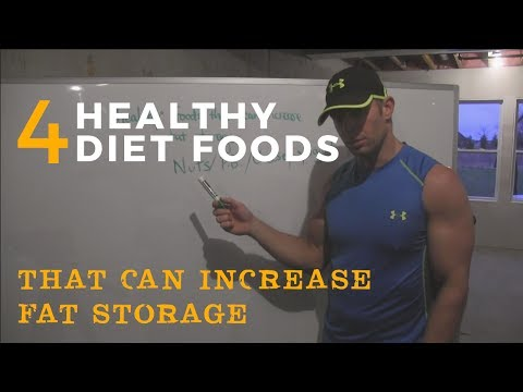 4 Healthy Diet Foods That Can Increase Fat Storage (unless you follow these simple rules)